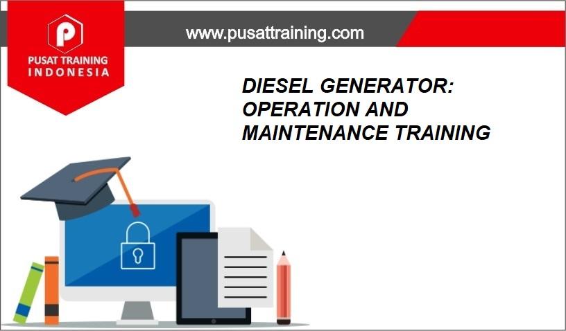 training DIESEL GENERATOR: OPERATION AND MAINTENANCE TRAINING,pelatihan DIESEL GENERATOR: OPERATION AND MAINTENANCE TRAINING,training DIESEL GENERATOR: OPERATION AND MAINTENANCE TRAINING Batam,training DIESEL GENERATOR: OPERATION AND MAINTENANCE TRAINING Bandung,training DIESEL GENERATOR: OPERATION AND MAINTENANCE TRAINING Jakarta,training DIESEL GENERATOR: OPERATION AND MAINTENANCE TRAINING Jogja,training DIESEL GENERATOR: OPERATION AND MAINTENANCE TRAINING Malang,training DIESEL GENERATOR: OPERATION AND MAINTENANCE TRAINING Surabaya,training DIESEL GENERATOR: OPERATION AND MAINTENANCE TRAINING Bali,training DIESEL GENERATOR: OPERATION AND MAINTENANCE TRAINING Lombok,pelatihan DIESEL GENERATOR: OPERATION AND MAINTENANCE TRAINING Batam,pelatihan DIESEL GENERATOR: OPERATION AND MAINTENANCE TRAINING Bandung,pelatihan DIESEL GENERATOR: OPERATION AND MAINTENANCE TRAINING Jakarta,pelatihan DIESEL GENERATOR: OPERATION AND MAINTENANCE TRAINING Jogja,pelatihan DIESEL GENERATOR: OPERATION AND MAINTENANCE TRAINING Malang,pelatihan DIESEL GENERATOR: OPERATION AND MAINTENANCE TRAINING Surabaya,pelatihan DIESEL GENERATOR: OPERATION AND MAINTENANCE TRAINING Bali,pelatihan DIESEL GENERATOR: OPERATION AND MAINTENANCE TRAINING Lombok