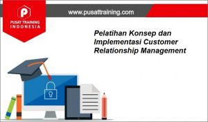 Pelatihan-Konsep-dan-Implementasi-Customer-Relationship-Management-1-300x176 Training  Customer Relationship Management