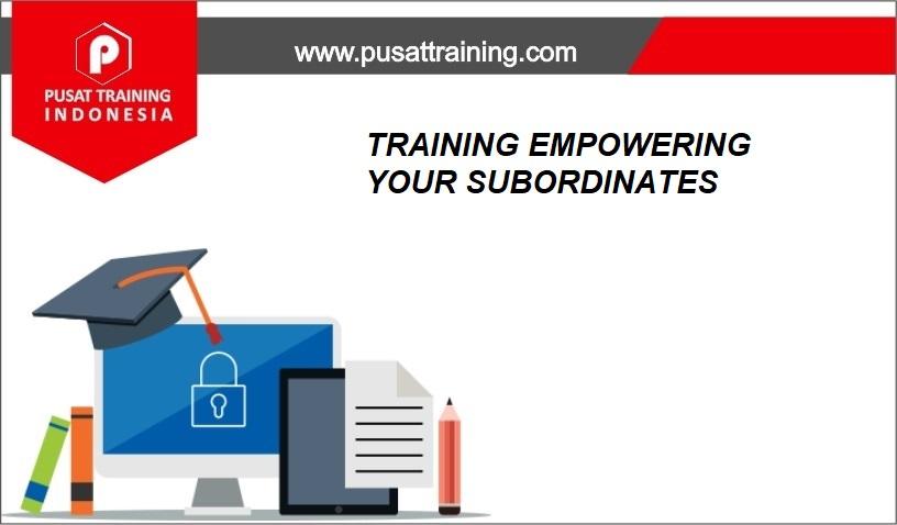 training EMPOWERING YOUR SUBORDINATES,pelatihan EMPOWERING YOUR SUBORDINATES,training EMPOWERING YOUR SUBORDINATES Batam,training EMPOWERING YOUR SUBORDINATES Bandung,training EMPOWERING YOUR SUBORDINATES Jakarta,training EMPOWERING YOUR SUBORDINATES Jogja,training EMPOWERING YOUR SUBORDINATES Malang,training EMPOWERING YOUR SUBORDINATES Surabaya,training EMPOWERING YOUR SUBORDINATES Bali,training EMPOWERING YOUR SUBORDINATES Lombok,pelatihan EMPOWERING YOUR SUBORDINATES Batam,pelatihan EMPOWERING YOUR SUBORDINATES Bandung,pelatihan EMPOWERING YOUR SUBORDINATES Jakarta,pelatihan EMPOWERING YOUR SUBORDINATES Jogja,pelatihan EMPOWERING YOUR SUBORDINATES Malang,pelatihan EMPOWERING YOUR SUBORDINATES Surabaya,pelatihan EMPOWERING YOUR SUBORDINATES Bali,pelatihan EMPOWERING YOUR SUBORDINATES Lombok