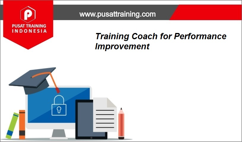 training Coach for Performance Improvement,pelatihan Coach for Performance Improvement,training Coach for Performance Improvement Batam,training Coach for Performance Improvement Bandung,training Coach for Performance Improvement Jakarta,training Coach for Performance Improvement Jogja,training Coach for Performance Improvement Malang,training Coach for Performance Improvement Surabaya,training Coach for Performance Improvement Bali,training Coach for Performance Improvement Lombok,pelatihan Coach for Performance Improvement Batam,pelatihan Coach for Performance Improvement Bandung,pelatihan Coach for Performance Improvement Jakarta,pelatihan Coach for Performance Improvement Jogja,pelatihan Coach for Performance Improvement Malang,pelatihan Coach for Performance Improvement Surabaya,pelatihan Coach for Performance Improvement Bali,pelatihan Coach for Performance Improvement Lombok