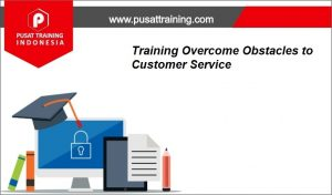 training Overcome Obstacles to Customer Service,pelatihan Overcome Obstacles to Customer Service,training Overcome Obstacles to Customer Service Batam,training Overcome Obstacles to Customer Service Bandung,training Overcome Obstacles to Customer Service Jakarta,training Overcome Obstacles to Customer Service Jogja,training Overcome Obstacles to Customer Service Malang,training Overcome Obstacles to Customer Service Surabaya,training Overcome Obstacles to Customer Service Bali,training Overcome Obstacles to Customer Service Lombok,pelatihan Overcome Obstacles to Customer Service Batam,pelatihan Overcome Obstacles to Customer Service Bandung,pelatihan Overcome Obstacles to Customer Service Jakarta,pelatihan Overcome Obstacles to Customer Service Jogja,pelatihan Overcome Obstacles to Customer Service Malang,pelatihan Overcome Obstacles to Customer Service Surabaya,pelatihan Overcome Obstacles to Customer Service Bali,pelatihan Overcome Obstacles to Customer Service Lombok
