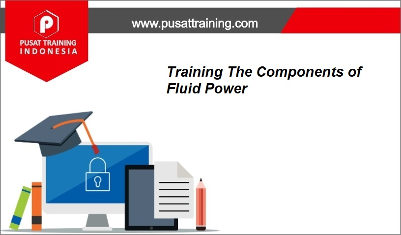 training The Components of Fluid Power,pelatihan The Components of Fluid Power,training The Components of Fluid Power Batam,training The Components of Fluid Power Bandung,training The Components of Fluid Power Jakarta,training The Components of Fluid Power Jogja,training The Components of Fluid Power Malang,training The Components of Fluid Power Surabaya,training The Components of Fluid Power Bali,training The Components of Fluid Power Lombok,pelatihan The Components of Fluid Power Batam,pelatihan The Components of Fluid Power Bandung,pelatihan The Components of Fluid Power Jakarta,pelatihan The Components of Fluid Power Jogja,pelatihan The Components of Fluid Power Malang,pelatihan The Components of Fluid Power Surabaya,pelatihan The Components of Fluid Power Bali,pelatihan The Components of Fluid Power Lombok