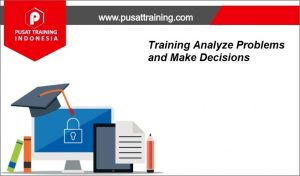 Training-Analyze-Problems-and-Make-Decisions-300x176 Pelatihan Analyze Problems and Make Decisions
