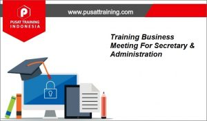 Training-Business-Meeting-For-Secretary-Administration-300x176 Pelatihan Business Meeting For Secretary & Administration