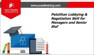 Pelatihan-Lobbying-Negotiation-Skill-for-Managers-and-Senior-Staf-300x176 Training Lobbying & Negotiation Skill for Managers and Senior Staf