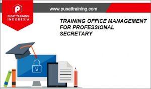TRAINING-OFFICE-MANAGEMENT-FOR-PROFESSIONAL-SECRETARY-300x176 PELATIHAN OFFICE MANAGEMENT FOR PROFESSIONAL SECRETARY