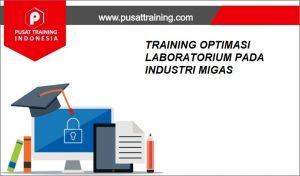 TRAINING-OPTIMASI-LABORATORIUM-PADA-INDUSTRI-MIGAS-300x176 PELATIHAN OPTIMASI LABORATORIUM PADA INDUSTRI MIGAS