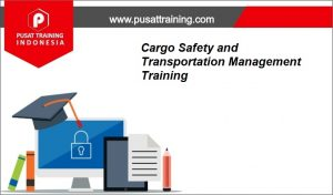 Cargo-Safety-and-Transportation-Management-Training-300x176 Pelatihan Cargo Safety and Transportation Management