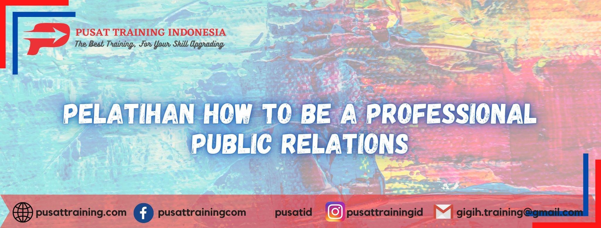 Pelatihan-How-to-be-a-Professional-Public-Relations