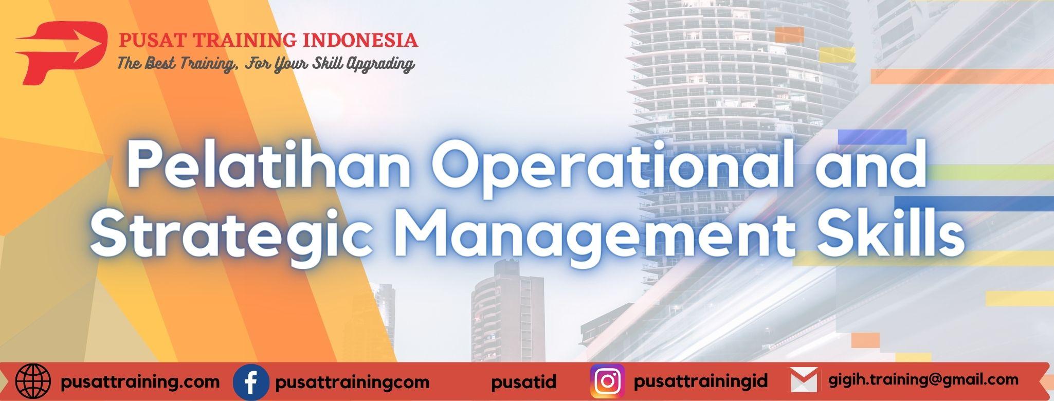 Pelatihan-Operational-and-Strategic-Management-Skills