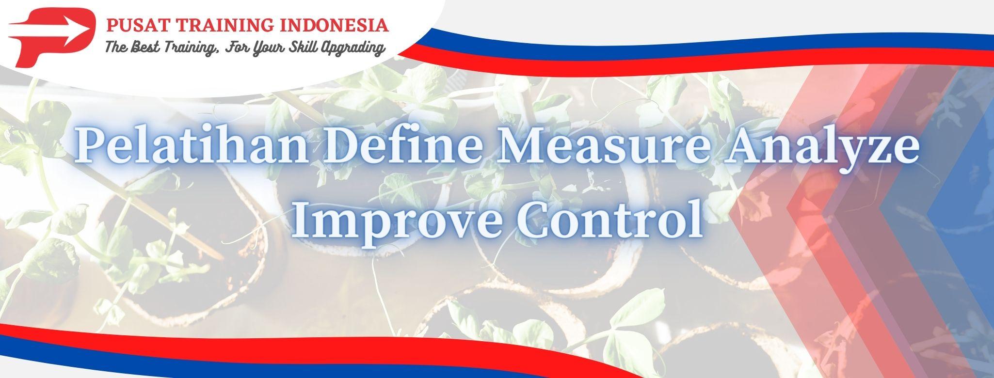 Pelatihan-Define-Measure-Analyze-Improve-Control