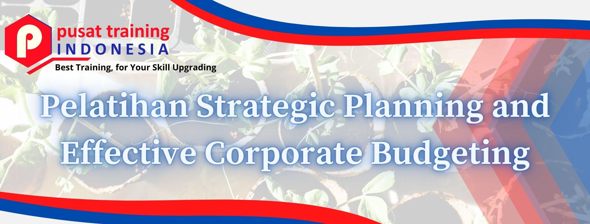 Pelatihan-Strategic-Planning-and-Effective-Corporate-Budgeting