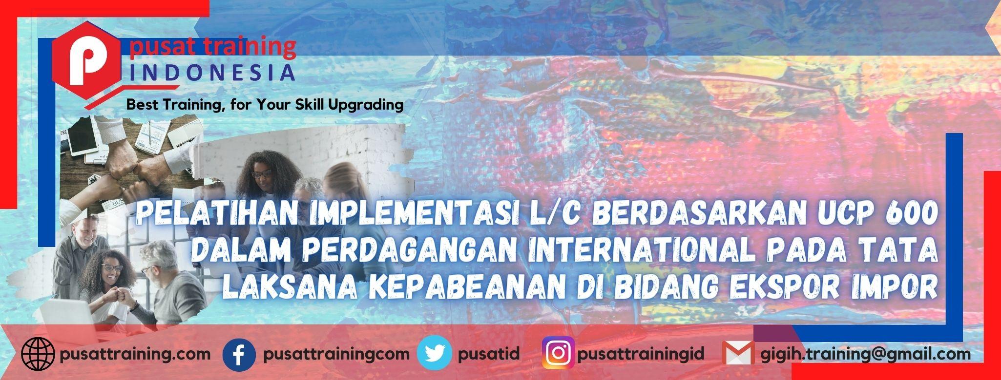 pelatihan-implementasi-lc-berdasarkan-ucp-600-dalam-perdagangan-international