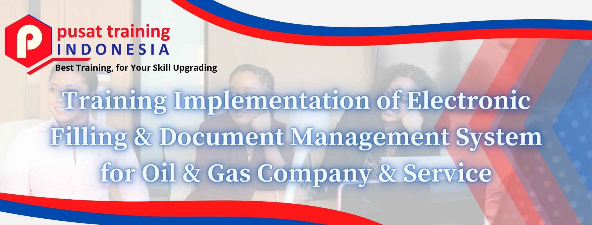 Training-Implementation-of-Electronic-Filling-Document-Management-System-for-Oil-Gas-Company-Service