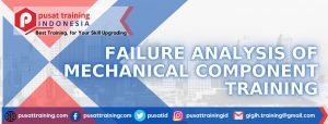 FAILURE-ANALYSIS-OF-MECHANICAL-COMPONENT-TRAINING--300x114 PELATIHAN FAILURE ANALYSIS OF MECHANICAL COMPONENT
