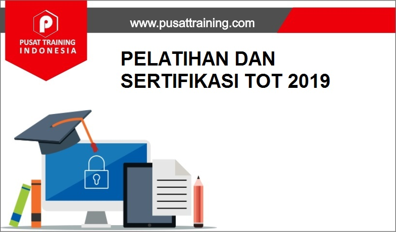 training SERTIFIKASI TOT 2019,pelatihan SERTIFIKASI TOT 2019,training SERTIFIKASI TOT 2019 Batam,training SERTIFIKASI TOT 2019 Bandung,training SERTIFIKASI TOT 2019 Jakarta,training SERTIFIKASI TOT 2019 Jogja,training SERTIFIKASI TOT 2019 Malang,training SERTIFIKASI TOT 2019 Surabaya,training SERTIFIKASI TOT 2019 Bali,training SERTIFIKASI TOT 2019 Lombok,pelatihan SERTIFIKASI TOT 2019 Batam,pelatihan SERTIFIKASI TOT 2019 Bandung,pelatihan SERTIFIKASI TOT 2019 Jakarta,pelatihan SERTIFIKASI TOT 2019 Jogja,pelatihan SERTIFIKASI TOT 2019 Malang,pelatihan SERTIFIKASI TOT 2019 Surabaya,pelatihan SERTIFIKASI TOT 2019 Bali,pelatihan SERTIFIKASI TOT 2019 Lombok
