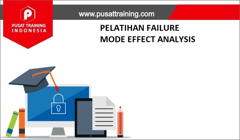 training FAILURE MODE EFFECT ANALYSIS,pelatihan FAILURE MODE EFFECT ANALYSIS,training FAILURE MODE EFFECT ANALYSIS Batam,training FAILURE MODE EFFECT ANALYSIS Bandung,training FAILURE MODE EFFECT ANALYSIS Jakarta,training FAILURE MODE EFFECT ANALYSIS Jogja,training FAILURE MODE EFFECT ANALYSIS Malang,training FAILURE MODE EFFECT ANALYSIS Surabaya,training FAILURE MODE EFFECT ANALYSIS Bali,training FAILURE MODE EFFECT ANALYSIS Lombok,pelatihan FAILURE MODE EFFECT ANALYSIS Batam,pelatihan FAILURE MODE EFFECT ANALYSIS Bandung,pelatihan FAILURE MODE EFFECT ANALYSIS Jakarta,pelatihan FAILURE MODE EFFECT ANALYSIS Jogja,pelatihan FAILURE MODE EFFECT ANALYSIS Malang,pelatihan FAILURE MODE EFFECT ANALYSIS Surabaya,pelatihan FAILURE MODE EFFECT ANALYSIS Bali,pelatihan FAILURE MODE EFFECT ANALYSIS Lombok