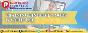 TRAINING-FINISHED-GOODS-WAREHOUSE-300x114 PELATIHAN FINISHED GOODS WAREHOUSE