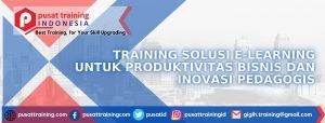 TRAINING-SOLUSI-E-LEARNING-UNTUK-PRODUKTIVITAS-BISNIS-DAN-INOVASI-PEDAGOGIS-300x114 PELATIHAN SOLUSI E-LEARNING UNTUK PRODUKTIVITAS BISNIS DAN INOVASI PEDAGOGIS