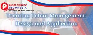 Training-Talent-Management-Design-and-Application-300x114 Pelatihan Talent Management: Design and Application