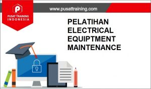 training ELECTRICAL EQUIPTMENT MAINTENANCE,pelatihan ELECTRICAL EQUIPTMENT MAINTENANCE,training ELECTRICAL EQUIPTMENT MAINTENANCE Batam,training ELECTRICAL EQUIPTMENT MAINTENANCE Bandung,training ELECTRICAL EQUIPTMENT MAINTENANCE Jakarta,training ELECTRICAL EQUIPTMENT MAINTENANCE Jogja,training ELECTRICAL EQUIPTMENT MAINTENANCE Malang,training ELECTRICAL EQUIPTMENT MAINTENANCE Surabaya,training ELECTRICAL EQUIPTMENT MAINTENANCE Bali,training ELECTRICAL EQUIPTMENT MAINTENANCE Lombok,pelatihan ELECTRICAL EQUIPTMENT MAINTENANCE Batam,pelatihan ELECTRICAL EQUIPTMENT MAINTENANCE Bandung,pelatihan ELECTRICAL EQUIPTMENT MAINTENANCE Jakarta,pelatihan ELECTRICAL EQUIPTMENT MAINTENANCE Jogja,pelatihan ELECTRICAL EQUIPTMENT MAINTENANCE Malang,pelatihan ELECTRICAL EQUIPTMENT MAINTENANCE Surabaya,pelatihan ELECTRICAL EQUIPTMENT MAINTENANCE Bali,pelatihan ELECTRICAL EQUIPTMENT MAINTENANCE Lombok