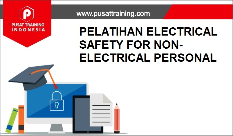 training ELECTRICAL SAFETY FOR NON-ELECTRICAL ,pelatihan ELECTRICAL SAFETY FOR NON-ELECTRICAL ,training ELECTRICAL SAFETY FOR NON-ELECTRICAL Batam,training ELECTRICAL SAFETY FOR NON-ELECTRICAL Bandung,training ELECTRICAL SAFETY FOR NON-ELECTRICAL Jakarta,training ELECTRICAL SAFETY FOR NON-ELECTRICAL Jogja,training ELECTRICAL SAFETY FOR NON-ELECTRICAL Malang,training ELECTRICAL SAFETY FOR NON-ELECTRICAL Surabaya,training ELECTRICAL SAFETY FOR NON-ELECTRICAL Bali,training ELECTRICAL SAFETY FOR NON-ELECTRICAL Lombok,pelatihan ELECTRICAL SAFETY FOR NON-ELECTRICAL Batam,pelatihan ELECTRICAL SAFETY FOR NON-ELECTRICAL Bandung,pelatihan ELECTRICAL SAFETY FOR NON-ELECTRICAL Jakarta,pelatihan ELECTRICAL SAFETY FOR NON-ELECTRICAL Jogja,pelatihan ELECTRICAL SAFETY FOR NON-ELECTRICAL Malang,pelatihan ELECTRICAL SAFETY FOR NON-ELECTRICAL Surabaya,pelatihan ELECTRICAL SAFETY FOR NON-ELECTRICAL Bali,pelatihan ELECTRICAL SAFETY FOR NON-ELECTRICAL Lombok