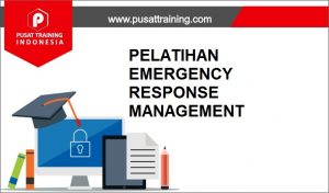 training EMERGENCY RESPONSE MANAGEMENT,pelatihan EMERGENCY RESPONSE MANAGEMENT,training EMERGENCY RESPONSE MANAGEMENT Batam,training EMERGENCY RESPONSE MANAGEMENT Bandung,training EMERGENCY RESPONSE MANAGEMENT Jakarta,training EMERGENCY RESPONSE MANAGEMENT Jogja,training EMERGENCY RESPONSE MANAGEMENT Malang,training EMERGENCY RESPONSE MANAGEMENT Surabaya,training EMERGENCY RESPONSE MANAGEMENT Bali,training EMERGENCY RESPONSE MANAGEMENT Lombok,pelatihan EMERGENCY RESPONSE MANAGEMENT Batam,pelatihan EMERGENCY RESPONSE MANAGEMENT Bandung,pelatihan EMERGENCY RESPONSE MANAGEMENT Jakarta,pelatihan EMERGENCY RESPONSE MANAGEMENT Jogja,pelatihan EMERGENCY RESPONSE MANAGEMENT Malang,pelatihan EMERGENCY RESPONSE MANAGEMENT Surabaya,pelatihan EMERGENCY RESPONSE MANAGEMENT Bali,pelatihan EMERGENCY RESPONSE MANAGEMENT Lombok