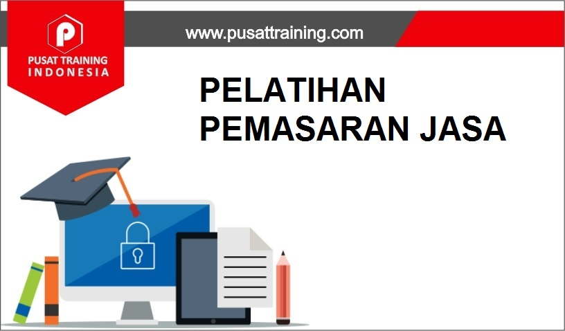 training PEMASARAN JASA,pelatihan PEMASARAN JASA,training PEMASARAN JASA Batam,training PEMASARAN JASA Bandung,training PEMASARAN JASA Jakarta,training PEMASARAN JASA Jogja,training PEMASARAN JASA Malang,training PEMASARAN JASA Surabaya,training PEMASARAN JASA Bali,training PEMASARAN JASA Lombok,pelatihan PEMASARAN JASA Batam,pelatihan PEMASARAN JASA Bandung,pelatihan PEMASARAN JASA Jakarta,pelatihan PEMASARAN JASA Jogja,pelatihan PEMASARAN JASA Malang,pelatihan PEMASARAN JASA Surabaya,pelatihan PEMASARAN JASA Bali,pelatihan PEMASARAN JASA Lombok