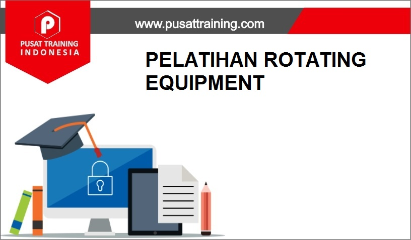 training ROTATING EQUIPMENT 2019,pelatihan ROTATING EQUIPMENT 2019,training ROTATING EQUIPMENT 2019 Batam,training ROTATING EQUIPMENT 2019 Bandung,training ROTATING EQUIPMENT 2019 Jakarta,training ROTATING EQUIPMENT 2019 Jogja,training ROTATING EQUIPMENT 2019 Malang,training ROTATING EQUIPMENT 2019 Surabaya,training ROTATING EQUIPMENT 2019 Bali,training ROTATING EQUIPMENT 2019 Lombok,pelatihan ROTATING EQUIPMENT 2019 Batam,pelatihan ROTATING EQUIPMENT 2019 Bandung,pelatihan ROTATING EQUIPMENT 2019 Jakarta,pelatihan ROTATING EQUIPMENT 2019 Jogja,pelatihan ROTATING EQUIPMENT 2019 Malang,pelatihan ROTATING EQUIPMENT 2019 Surabaya,pelatihan ROTATING EQUIPMENT 2019 Bali,pelatihan ROTATING EQUIPMENT 2019 Lombok