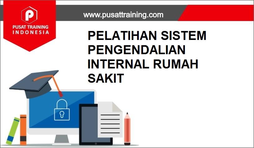 training PENGENDALIAN INTERNAL RUMAH SAKIT,pelatihan PENGENDALIAN INTERNAL RUMAH SAKIT,training PENGENDALIAN INTERNAL RUMAH SAKIT Batam,training PENGENDALIAN INTERNAL RUMAH SAKIT Bandung,training PENGENDALIAN INTERNAL RUMAH SAKIT Jakarta,training PENGENDALIAN INTERNAL RUMAH SAKIT Jogja,training PENGENDALIAN INTERNAL RUMAH SAKIT Malang,training PENGENDALIAN INTERNAL RUMAH SAKIT Surabaya,training PENGENDALIAN INTERNAL RUMAH SAKIT Bali,training PENGENDALIAN INTERNAL RUMAH SAKIT Lombok,pelatihan PENGENDALIAN INTERNAL RUMAH SAKIT Batam,pelatihan PENGENDALIAN INTERNAL RUMAH SAKIT Bandung,pelatihan PENGENDALIAN INTERNAL RUMAH SAKIT Jakarta,pelatihan PENGENDALIAN INTERNAL RUMAH SAKIT Jogja,pelatihan PENGENDALIAN INTERNAL RUMAH SAKIT Malang,pelatihan PENGENDALIAN INTERNAL RUMAH SAKIT Surabaya,pelatihan PENGENDALIAN INTERNAL RUMAH SAKIT Bali,pelatihan PENGENDALIAN INTERNAL RUMAH SAKIT Lombok