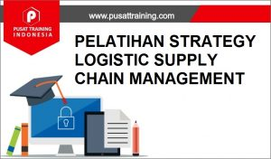 training STRATEGY LOGISTIC SUPPLY CHAIN MANAGEMENT,pelatihan STRATEGY LOGISTIC SUPPLY CHAIN MANAGEMENT,training STRATEGY LOGISTIC SUPPLY CHAIN MANAGEMENT Batam,training STRATEGY LOGISTIC SUPPLY CHAIN MANAGEMENT Bandung,training STRATEGY LOGISTIC SUPPLY CHAIN MANAGEMENT Jakarta,training STRATEGY LOGISTIC SUPPLY CHAIN MANAGEMENT Jogja,training STRATEGY LOGISTIC SUPPLY CHAIN MANAGEMENT Malang,training STRATEGY LOGISTIC SUPPLY CHAIN MANAGEMENT Surabaya,training STRATEGY LOGISTIC SUPPLY CHAIN MANAGEMENT Bali,training STRATEGY LOGISTIC SUPPLY CHAIN MANAGEMENT Lombok,pelatihan STRATEGY LOGISTIC SUPPLY CHAIN MANAGEMENT Batam,pelatihan STRATEGY LOGISTIC SUPPLY CHAIN MANAGEMENT Bandung,pelatihan STRATEGY LOGISTIC SUPPLY CHAIN MANAGEMENT Jakarta,pelatihan STRATEGY LOGISTIC SUPPLY CHAIN MANAGEMENT Jogja,pelatihan STRATEGY LOGISTIC SUPPLY CHAIN MANAGEMENT Malang,pelatihan STRATEGY LOGISTIC SUPPLY CHAIN MANAGEMENT Surabaya,pelatihan STRATEGY LOGISTIC SUPPLY CHAIN MANAGEMENT Bali,pelatihan STRATEGY LOGISTIC SUPPLY CHAIN MANAGEMENT Lombok