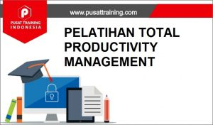 training TOTAL PRODUCTIVITY MANAGEMENT,pelatihan TOTAL PRODUCTIVITY MANAGEMENT,training TOTAL PRODUCTIVITY MANAGEMENT Batam,training TOTAL PRODUCTIVITY MANAGEMENT Bandung,training TOTAL PRODUCTIVITY MANAGEMENT Jakarta,training TOTAL PRODUCTIVITY MANAGEMENT Jogja,training TOTAL PRODUCTIVITY MANAGEMENT Malang,training TOTAL PRODUCTIVITY MANAGEMENT Surabaya,training TOTAL PRODUCTIVITY MANAGEMENT Bali,training TOTAL PRODUCTIVITY MANAGEMENT Lombok,pelatihan TOTAL PRODUCTIVITY MANAGEMENT Batam,pelatihan TOTAL PRODUCTIVITY MANAGEMENT Bandung,pelatihan TOTAL PRODUCTIVITY MANAGEMENT Jakarta,pelatihan TOTAL PRODUCTIVITY MANAGEMENT Jogja,pelatihan TOTAL PRODUCTIVITY MANAGEMENT Malang,pelatihan TOTAL PRODUCTIVITY MANAGEMENT Surabaya,pelatihan TOTAL PRODUCTIVITY MANAGEMENT Bali,pelatihan TOTAL PRODUCTIVITY MANAGEMENT Lombok