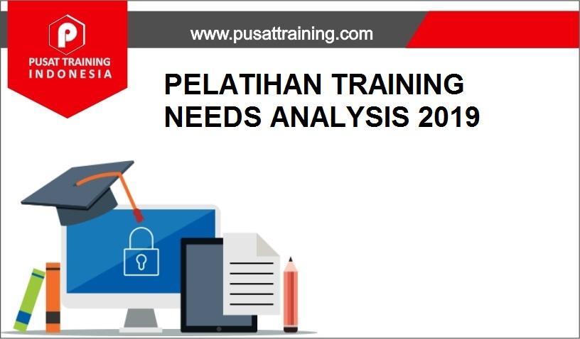 training TRAINING NEEDS ANALYSIS 2019,pelatihan TRAINING NEEDS ANALYSIS 2019,training TRAINING NEEDS ANALYSIS 2019 Batam,training TRAINING NEEDS ANALYSIS 2019 Bandung,training TRAINING NEEDS ANALYSIS 2019 Jakarta,training TRAINING NEEDS ANALYSIS 2019 Jogja,training TRAINING NEEDS ANALYSIS 2019 Malang,training TRAINING NEEDS ANALYSIS 2019 Surabaya,training TRAINING NEEDS ANALYSIS 2019 Bali,training TRAINING NEEDS ANALYSIS 2019 Lombok,pelatihan TRAINING NEEDS ANALYSIS 2019 Batam,pelatihan TRAINING NEEDS ANALYSIS 2019 Bandung,pelatihan TRAINING NEEDS ANALYSIS 2019 Jakarta,pelatihan TRAINING NEEDS ANALYSIS 2019 Jogja,pelatihan TRAINING NEEDS ANALYSIS 2019 Malang,pelatihan TRAINING NEEDS ANALYSIS 2019 Surabaya,pelatihan TRAINING NEEDS ANALYSIS 2019 Bali,pelatihan TRAINING NEEDS ANALYSIS 2019 Lombok