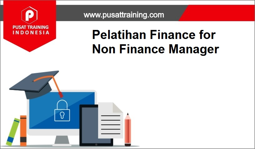 training Finance for Non Finance Manager,pelatihan Finance for Non Finance Manager,training Finance for Non Finance Manager Batam,training Finance for Non Finance Manager Bandung,training Finance for Non Finance Manager Jakarta,training Finance for Non Finance Manager Jogja,training Finance for Non Finance Manager Malang,training Finance for Non Finance Manager Surabaya,training Finance for Non Finance Manager Bali,training Finance for Non Finance Manager Lombok,pelatihan Finance for Non Finance Manager Batam,pelatihan Finance for Non Finance Manager Bandung,pelatihan Finance for Non Finance Manager Jakarta,pelatihan Finance for Non Finance Manager Jogja,pelatihan Finance for Non Finance Manager Malang,pelatihan Finance for Non Finance Manager Surabaya,pelatihan Finance for Non Finance Manager Bali,pelatihan Finance for Non Finance Manager Lombok