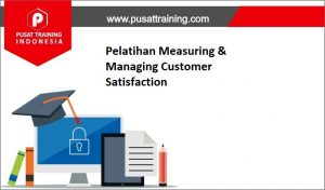 training Measuring & Managing Customer Satisfaction,pelatihan Measuring & Managing Customer Satisfaction,training Measuring & Managing Customer Satisfaction Batam,training Measuring & Managing Customer Satisfaction Bandung,training Measuring & Managing Customer Satisfaction Jakarta,training Measuring & Managing Customer Satisfaction Jogja,training Measuring & Managing Customer Satisfaction Malang,training Measuring & Managing Customer Satisfaction Surabaya,training Measuring & Managing Customer Satisfaction Bali,training Measuring & Managing Customer Satisfaction Lombok,pelatihan Measuring & Managing Customer Satisfaction Batam,pelatihan Measuring & Managing Customer Satisfaction Bandung,pelatihan Measuring & Managing Customer Satisfaction Jakarta,pelatihan Measuring & Managing Customer Satisfaction Jogja,pelatihan Measuring & Managing Customer Satisfaction Malang,pelatihan Measuring & Managing Customer Satisfaction Surabaya,pelatihan Measuring & Managing Customer Satisfaction Bali,pelatihan Measuring & Managing Customer Satisfaction Lombok