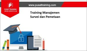 Training-Manajemen-Survei-dan-Pemetaan-300x176 Training Manajemen Survei dan Pemetaan