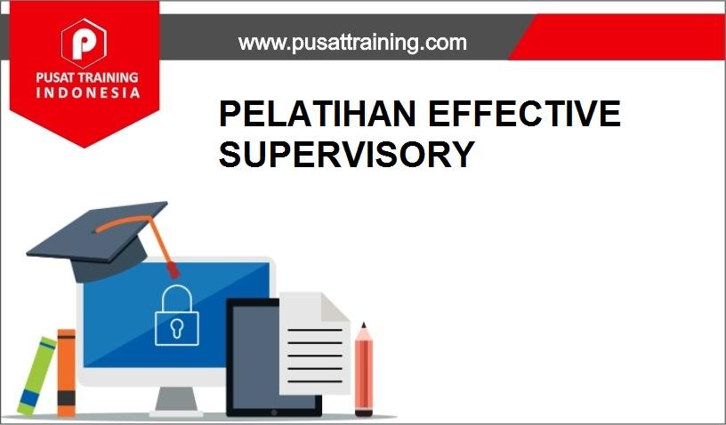 training EFFECTIVE SUPERVISORY,pelatihan EFFECTIVE SUPERVISORY,training EFFECTIVE SUPERVISORY Batam,training EFFECTIVE SUPERVISORY Bandung,training EFFECTIVE SUPERVISORY Jakarta,training EFFECTIVE SUPERVISORY Jogja,training EFFECTIVE SUPERVISORY Malang,training EFFECTIVE SUPERVISORY Surabaya,training EFFECTIVE SUPERVISORY Bali,training EFFECTIVE SUPERVISORY Lombok,pelatihan EFFECTIVE SUPERVISORY Batam,pelatihan EFFECTIVE SUPERVISORY Bandung,pelatihan EFFECTIVE SUPERVISORY Jakarta,pelatihan EFFECTIVE SUPERVISORY Jogja,pelatihan EFFECTIVE SUPERVISORY Malang,pelatihan EFFECTIVE SUPERVISORY Surabaya,pelatihan EFFECTIVE SUPERVISORY Bali,pelatihan EFFECTIVE SUPERVISORY Lombok