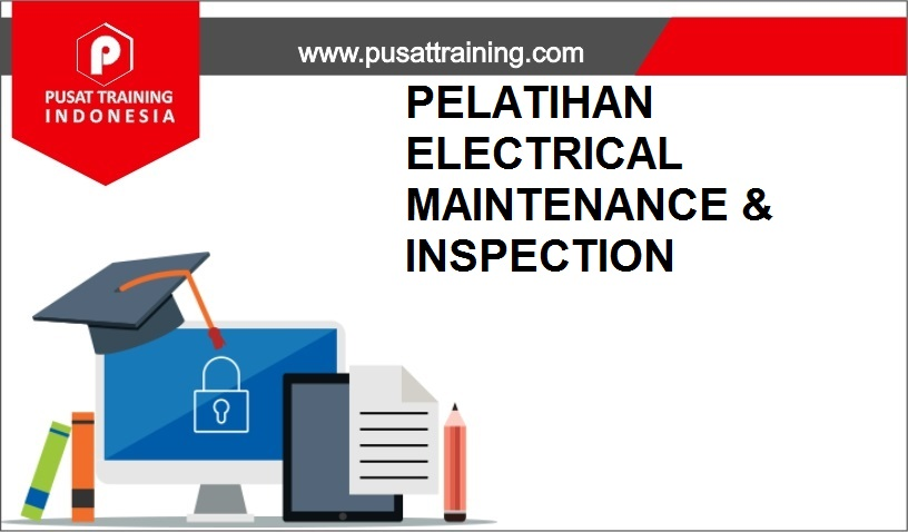 training ELECTRICAL MAINTENANCE INSPECTION,pelatihan ELECTRICAL MAINTENANCE INSPECTION,training ELECTRICAL MAINTENANCE INSPECTION Batam,training ELECTRICAL MAINTENANCE INSPECTION Bandung,training ELECTRICAL MAINTENANCE INSPECTION Jakarta,training ELECTRICAL MAINTENANCE INSPECTION Jogja,training ELECTRICAL MAINTENANCE INSPECTION Malang,training ELECTRICAL MAINTENANCE INSPECTION Surabaya,training ELECTRICAL MAINTENANCE INSPECTION Bali,training ELECTRICAL MAINTENANCE INSPECTION Lombok,pelatihan ELECTRICAL MAINTENANCE INSPECTION Batam,pelatihan ELECTRICAL MAINTENANCE INSPECTION Bandung,pelatihan ELECTRICAL MAINTENANCE INSPECTION Jakarta,pelatihan ELECTRICAL MAINTENANCE INSPECTION Jogja,pelatihan ELECTRICAL MAINTENANCE INSPECTION Malang,pelatihan ELECTRICAL MAINTENANCE INSPECTION Surabaya,pelatihan ELECTRICAL MAINTENANCE INSPECTION Bali,pelatihan ELECTRICAL MAINTENANCE INSPECTION Lombok