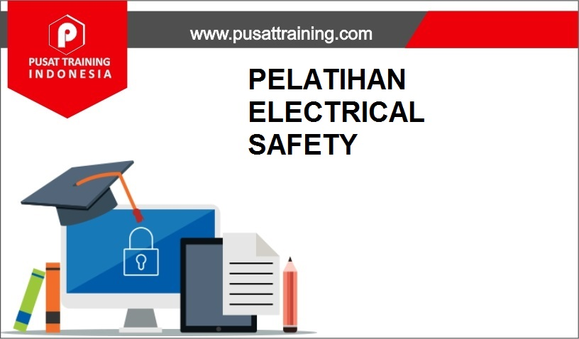 training ELECTRICAL SAFETY,pelatihan ELECTRICAL SAFETY,training ELECTRICAL SAFETY Batam,training ELECTRICAL SAFETY Bandung,training ELECTRICAL SAFETY Jakarta,training ELECTRICAL SAFETY Jogja,training ELECTRICAL SAFETY Malang,training ELECTRICAL SAFETY Surabaya,training ELECTRICAL SAFETY Bali,training ELECTRICAL SAFETY Lombok,pelatihan ELECTRICAL SAFETY Batam,pelatihan ELECTRICAL SAFETY Bandung,pelatihan ELECTRICAL SAFETY Jakarta,pelatihan ELECTRICAL SAFETY Jogja,pelatihan ELECTRICAL SAFETY Malang,pelatihan ELECTRICAL SAFETY Surabaya,pelatihan ELECTRICAL SAFETY Bali,pelatihan ELECTRICAL SAFETY Lombok