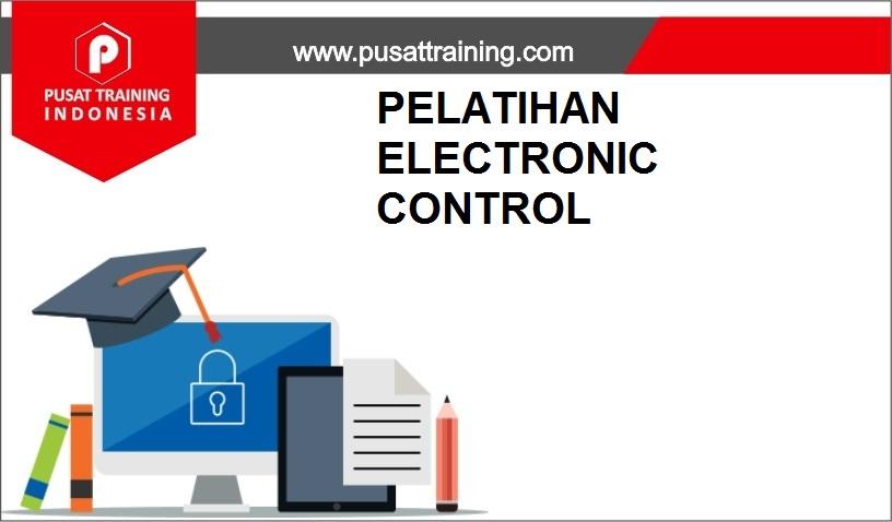 training ELECTRONIC CONTROL,pelatihan ELECTRONIC CONTROL,training ELECTRONIC CONTROL Batam,training ELECTRONIC CONTROL Bandung,training ELECTRONIC CONTROL Jakarta,training ELECTRONIC CONTROL Jogja,training ELECTRONIC CONTROL Malang,training ELECTRONIC CONTROL Surabaya,training ELECTRONIC CONTROL Bali,training ELECTRONIC CONTROL Lombok,pelatihan ELECTRONIC CONTROL Batam,pelatihan ELECTRONIC CONTROL Bandung,pelatihan ELECTRONIC CONTROL Jakarta,pelatihan ELECTRONIC CONTROL Jogja,pelatihan ELECTRONIC CONTROL Malang,pelatihan ELECTRONIC CONTROL Surabaya,pelatihan ELECTRONIC CONTROL Bali,pelatihan ELECTRONIC CONTROL Lombok