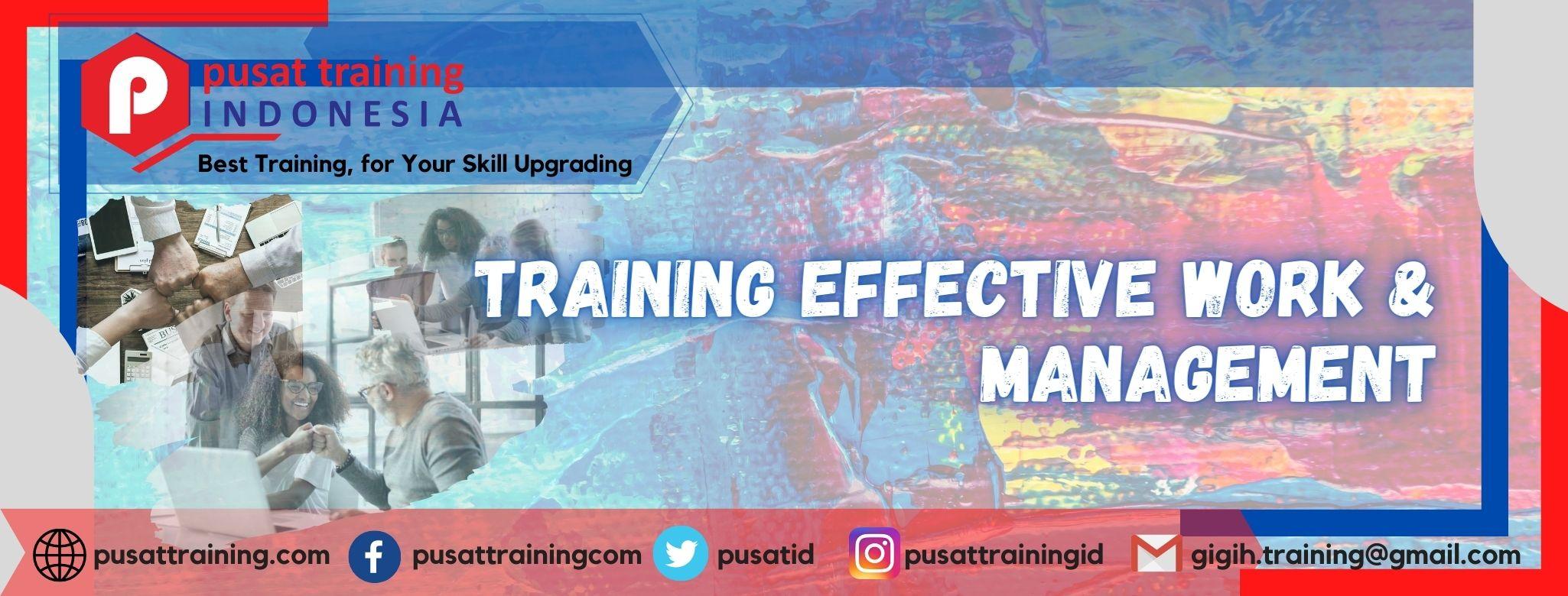 TRAINING EFFECTIVE WORK & MANAGEMENT
