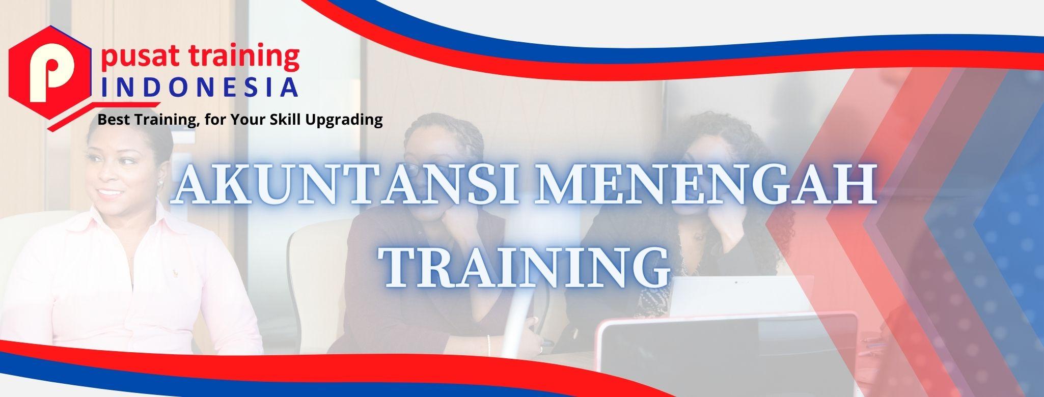 AKUNTANSI MENENGAH TRAINING