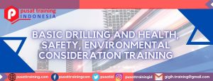 BASIC DRILLING AND HEALTH, SAFETY, ENVIRONMENTAL CONSIDERATION TRAINING