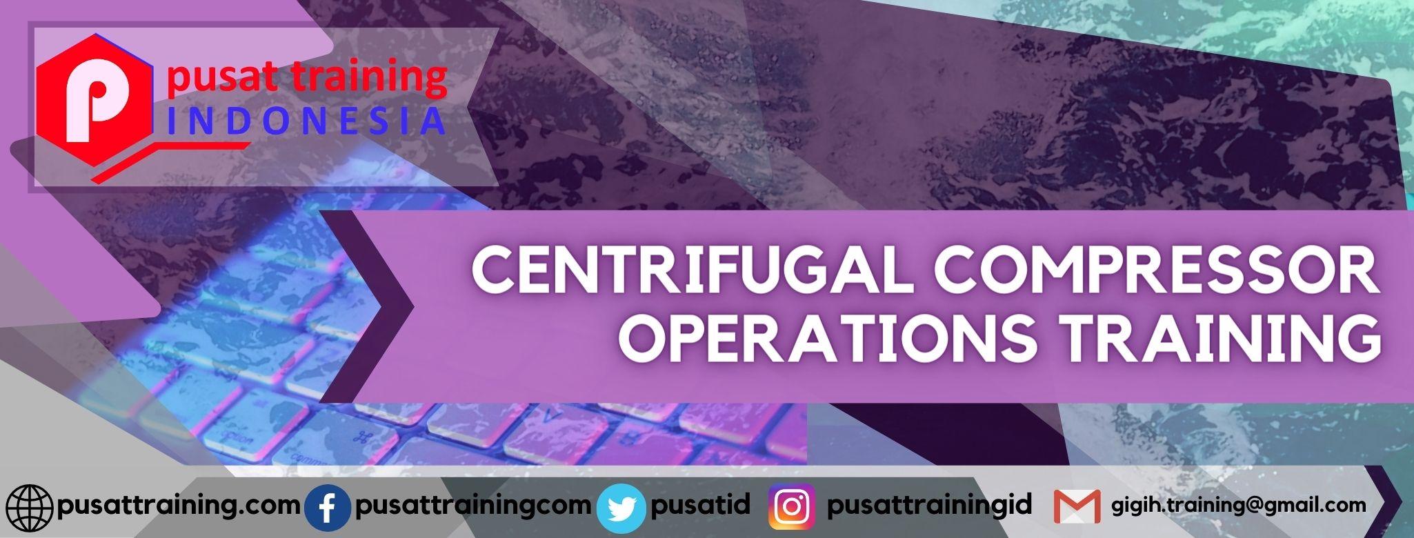 CENTRIFUGAL COMPRESSOR OPERATIONS TRAINING