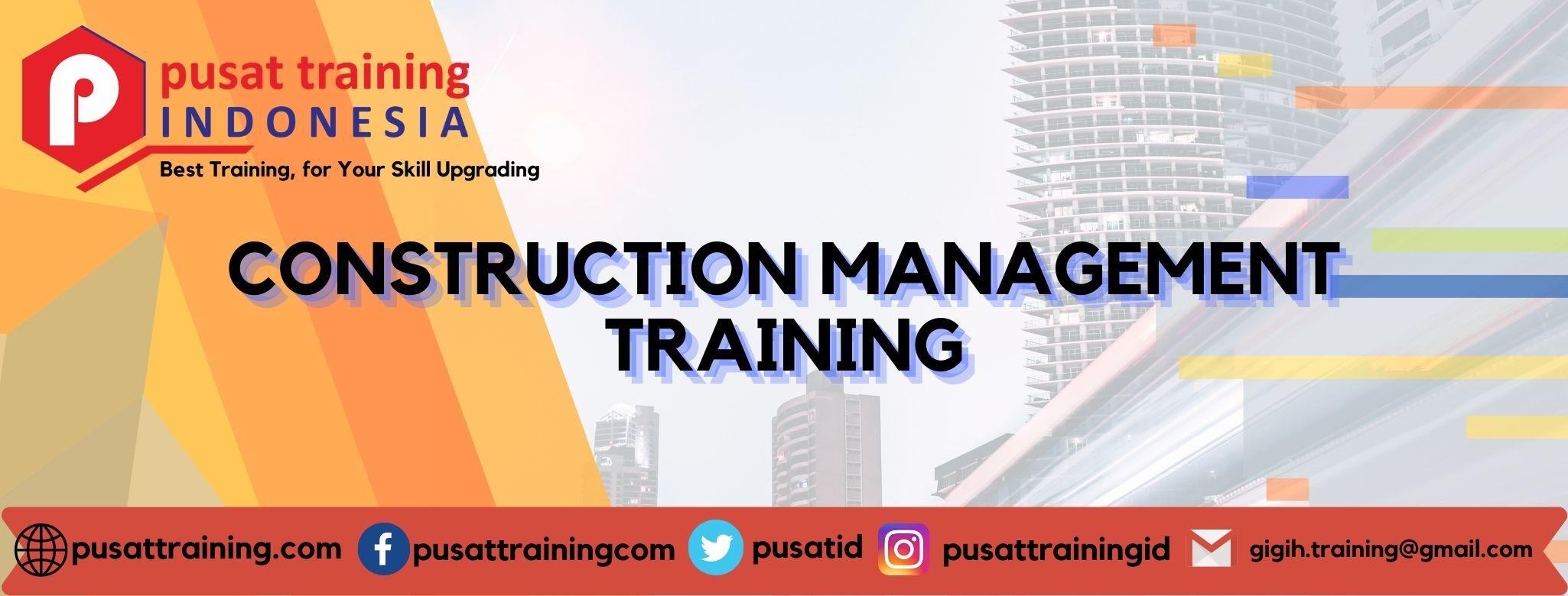 CONSTRUCTION MANAGEMENT TRAINING