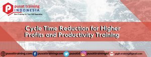 Cycle Time Reduction for Higher Profits and Productivity Training