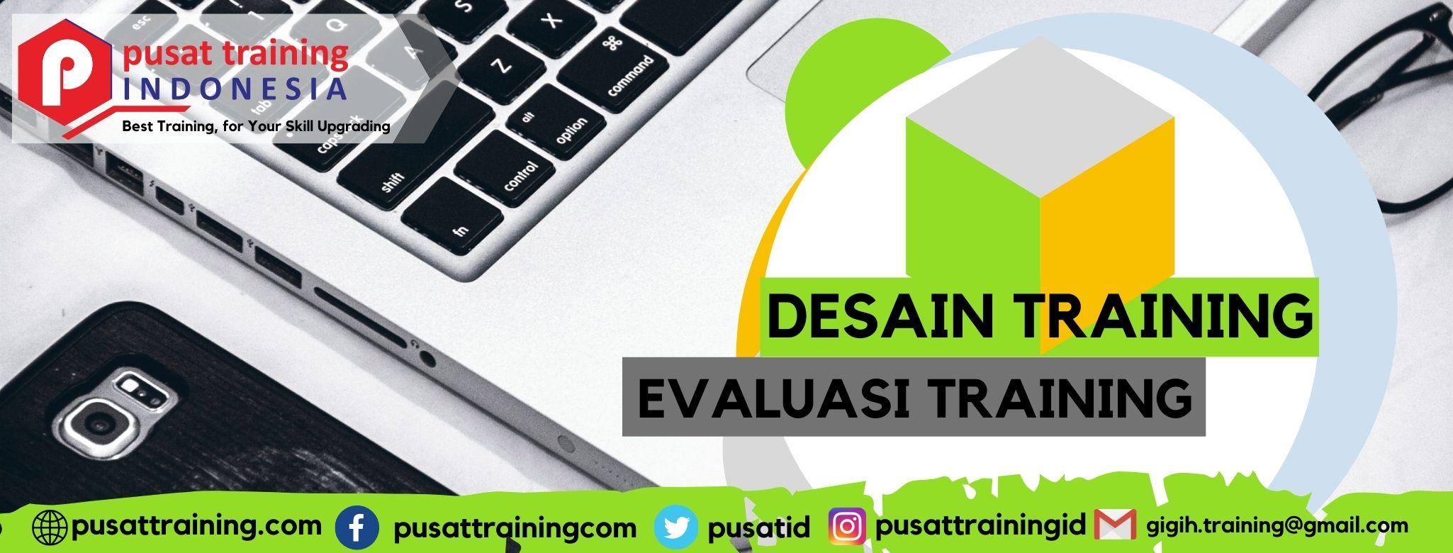 DESAIN TRAINING DAN EVALUASI TRAINING