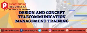 DESIGN AND CONCEPT TELECOMMUNICATION MANAGEMENT TRAINING