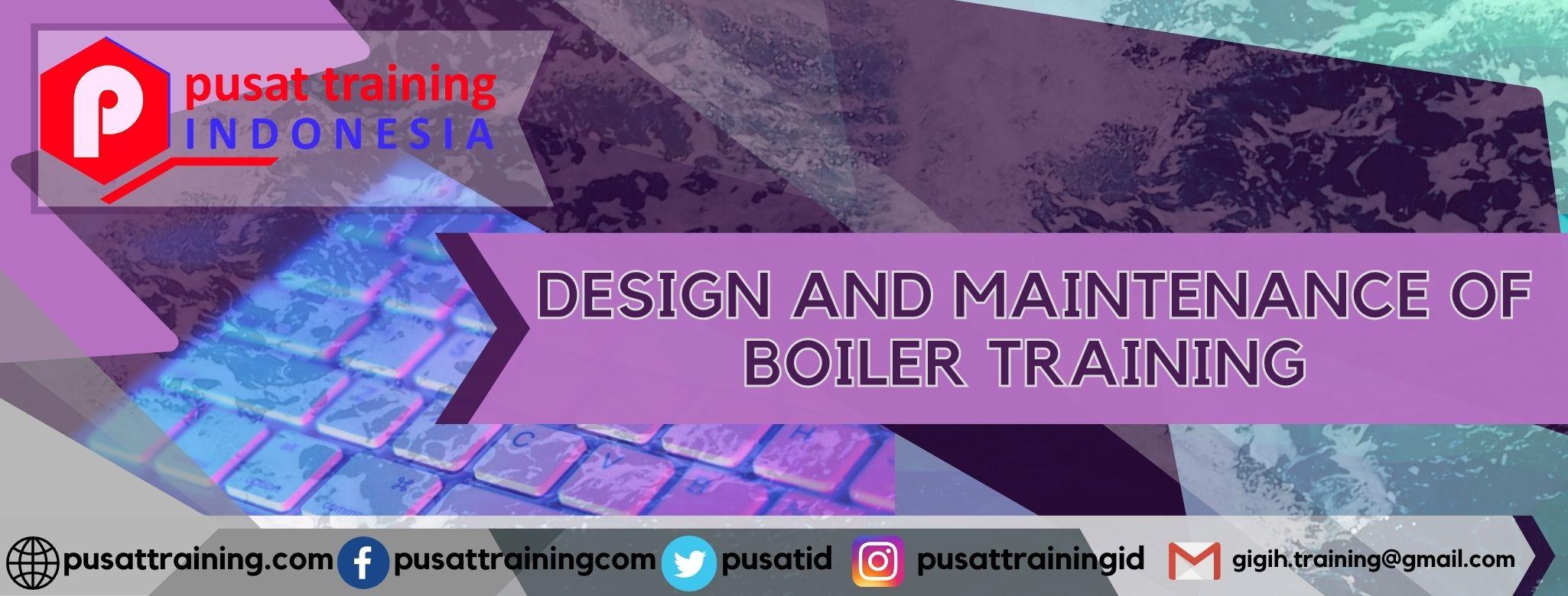 DESIGN AND MAINTENANCE OF BOILER TRAINING