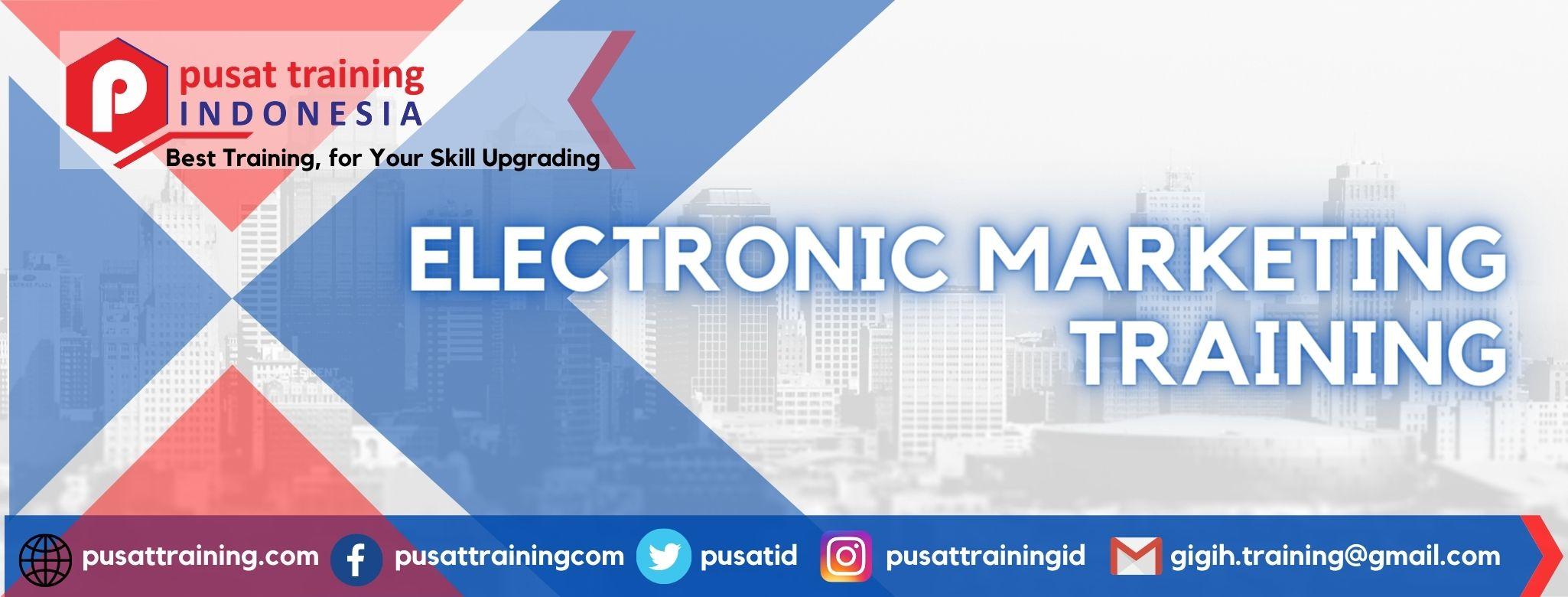 ELECTRONIC MARKETING TRAINING